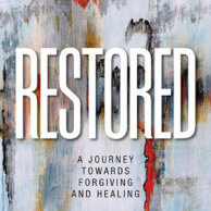 Restored A Journey Towards Forgiving and Healing by Noah Mugenyi